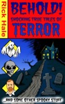 Behold Shocking True Tales Of TerrorAnd Some Other Spooky Stuff