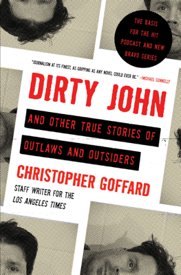 Dirty John and Other True Stories of Outlaws and Outsiders - Christopher Goffard book