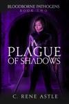 A Plague Of Shadows