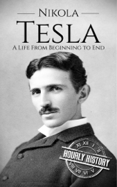 Nikola Tesla: A Life From Beginning to End book