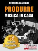 Produrre Musica In Casa Book Cover