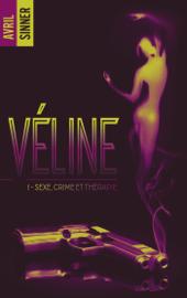 Véline - 1 - Sexe, crime & thérapie