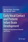 Early Vocal Contact And Preterm Infant Brain Development