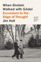 Jim Holt - When Einstein Walked with Gödel artwork