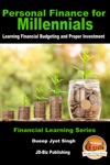 Personal Finance For Millennials Learning Financial Budgeting And Proper Investment