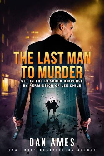 Dan Ames - The Last Man to Murder