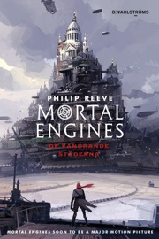 Mortal Engines 1: De vandrande städerna PDF Download