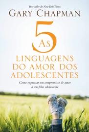 As 5 linguagens do amor dos adolescentes PDF Download