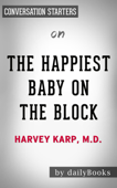 The Happiest Baby on the Block by Harvey Karp: Conversation Starters