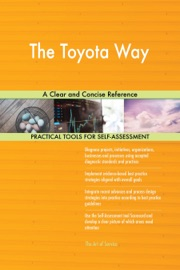 The Toyota Way A Clear and Concise Reference - Gerardus Blokdyk