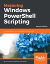 Mastering Windows PowerShell Scripting - Second Edition