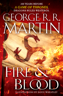 Fire and Blood - George R.R. Martin & Doug Wheatley book