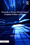 Towards A Twenty-First-Century Feminist Politics Of Music