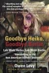 Goodbye Heiko Goodbye Berlin Leb Wohl Heiko Leb Wohl Berlin