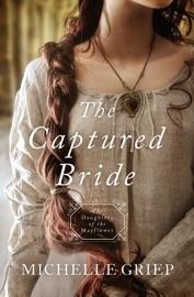 The Captured Bride - Michelle Griep by  Michelle Griep PDF Download