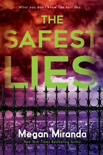 The Safest Lies - Megan Miranda - Megan Miranda