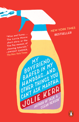 My Boyfriend Barfed in My Handbag . . . and Other Things You Can't Ask Martha - Jolie Kerr book