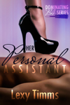 Her Personal Assistant - Part 1