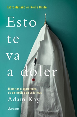 Adam Kay - Esto te va a doler (Edición mexicana)