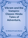 Vikram And The Vampire Classic Hindu Tales Of Adventure Magic And Romance