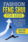 Fashion Feng Shui For Men Bring Fulfillment And Prosperity To Every Aspect Of Your Life