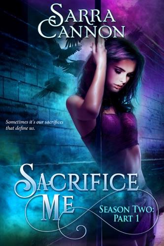 Sarra Cannon - Sacrifice Me, Season Two