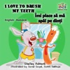 I Love To Brush My Teeth Mi Place S M Spl Pe Dini Romanian Kids Book