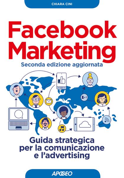 Facebook Marketing seconda edizione aggiornata