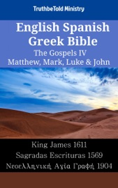 English Spanish Greek Bible The Gospels Iv Matthew Mark Luke John