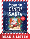 How To Catch Santa Read  Listen Edition