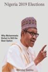 Nigeria 2019 Elections Why Muhammadu Buhari Is Still The Best Option