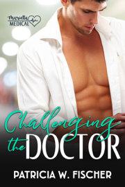 Challenging the Doctor - Patricia W. Fischer book summary