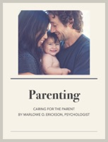 Parenting, Caring for the Parent