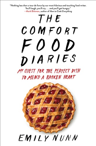 Emily Nunn - The Comfort Food Diaries