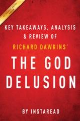 The God Delusion: by Richard Dawkins  Key Takeaways, Analysis & Review