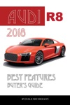 Audi R8 2018 Best Features Buyers Guide