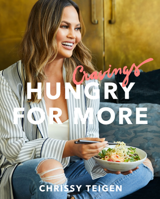 Cravings: Hungry for More - Chrissy Teigen & Adeena Sussman book