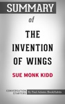 Summary Of The Invention Of Wings By Sue Monk Kidd  Conversation Starters