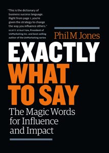 Exactly What to Say: The Magic Words for Influence and Impact Copertina del libro