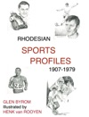 Rhodesian Sports Profiles 1907-1979