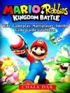 Mario  Rabbids Kingdom Battle Game Guide Unofficial