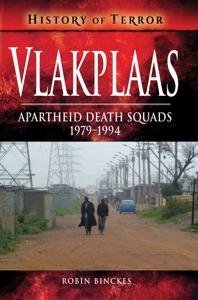 Vlakplaas: Apartheid Death Squads da Robin Binckes
