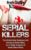 Brody Clayton - Serial Killers: The Worlds Most Notorious And Ferocious Serial Killers: An In Depth Analysis Of Serial Killers Minds artwork