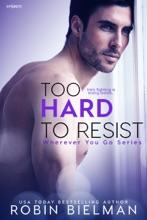 Too Hard To Resist