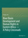 River Basin Development And Human Rights In Eastern Africa  A Policy Crossroads