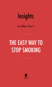 Insights on Allen Carr's The Easy Way to Stop Smoking by Instaread