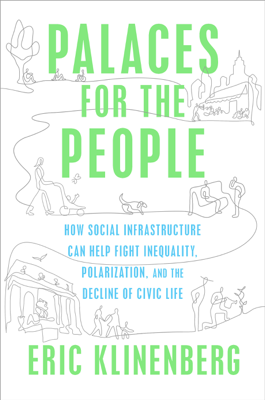 Palaces for the People - Eric Klinenberg book