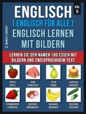 Download and Read Online Englisch ( Englisch für alle ) Englisch Lernen Mit Bildern (Vol 5)