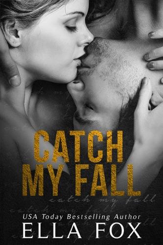 Catch My Fall - Ella Fox - Ella Fox