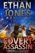 Covert Assassin: A Justin Hall Spy Thriller